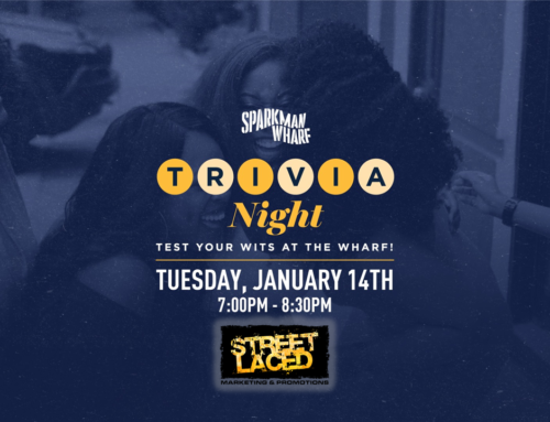 Sparkman Wharf solidifies Street Laced for NEW Trivia Nights